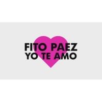 Fito Paez Yo Te Amo (Lyric Video)