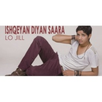 Lo Jill Ishqeyan Diyan Saara (Full Song Video)