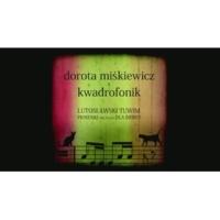 Dorota Miskiewicz/Kwadrofonik Lutoslawski Tuwim. Piosenki nie tylko dla dzieci. Album Trailer