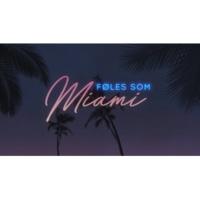 LOUIS Føles Som Miami