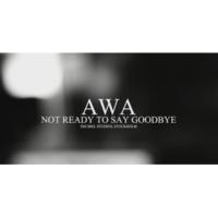 Awa Not Ready to Say Goodbye (Piano version)