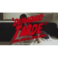 Leonel García/Benny Ibarra Demasiado Tarde (feat.Benny Ibarra)