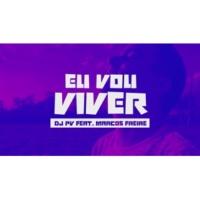 DJ PV/Marcos Freire Eu Vou Viver (Lyric Video)