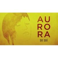Aurora Se soi (Lyrics Video)