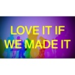 THE 1975 Love It If We Made It