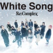 Re:Complex White Song(Music Video)