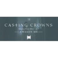 Casting Crowns Awaken Me, Only Jesus Visual Album: Part 3