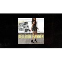 Kelleigh Bannen You Are What You Love [Audio]