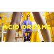 MAX Acid Dreams (Official Video)