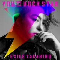 EXILE TAKAHIRO YOU are ROCK STAR