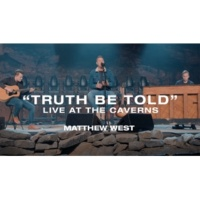 Matthew West Truth Be Told (Live at the Caverns)