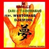 THE SMELLZ/WESTGRASS/DJ43FOOL