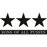 SONS OF ALL PUSSYS