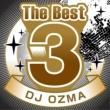 DJ OZMA The Best 3 DJ OZMA