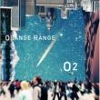 ORANGE RANGE O2