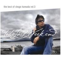 浜田 省吾 The Best of Shogo Hamada Vol.3 The Last Weekend