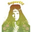 Superfly 愛をこめて花束を