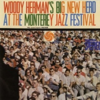 Woody Herman & His Orchestra Big New Herd At The Monterey Jazz Festival [Live]