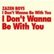 ZAZEN BOYS I Don't Wanna Be With You