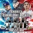 DJ TATSUKI & DJ CHARI GIMME THE LIGHTS(A.C.E.TIME) FEAT.YUKI A.K.A. JUTO,KOHH A.K.A. YELLOW T-20 & YOUNG FREEZ