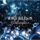 Blu-BiLLioN reason