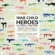 Various Artists War Child - Heroes Vol.1