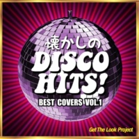 Get The Look Project 懐かしのディスコ・ヒッツ!Best Covers Vol.1