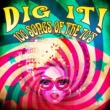 Various Artists Dig It! 100 Songs of the 70's