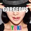 YUKI GORGEOUS