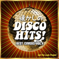Get The Look Project 懐かしのディスコ・ヒッツ!Best Covers Vol.4