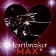 MAX Heartbreaker