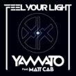 YAMATO Feel Your Light feat. Matt Cab