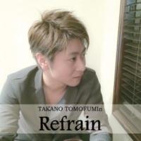 TAKANO TOMOFUMIn Refrain