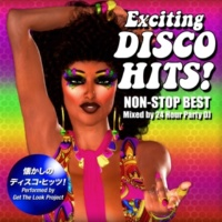 Get The Look Project 懐かしのディスコ・ヒッツ!Non-Stop Best(Mixed by 24 Hour Party DJ)