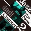 ヴァリアス・アーティスト Jazz The New Chapter 2