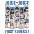Juice=Juice First Squeeze!