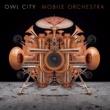 アウル・シティー Mobile Orchestra [Track By Track Commentary]