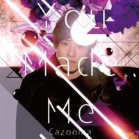 Cazooma You Made Me