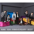 AAA AAA 10th ANNIVERSARY BEST