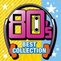 ヴァリアス・アーティスト 80's BEST COLLECTION
