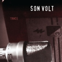 Son Volt Trace (Remastered)