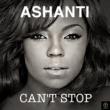 Ashanti Ashanti, Can't Stop