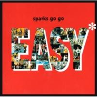 SPARKS GO GO EASY