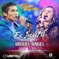 Miguel Angel Es inútil (feat. Melody)