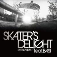 Matsuyama/BASI Skater's Delight (feat. BASI)