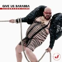 Give Us Barabba Sadomasokissme