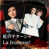 宝塚歌劇団 雪組 雪組 大劇場「虹のナターシャ/La Jeunesse!」