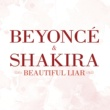 Beyoncé/Shakira Beautiful Liar