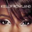 Kelly Rowland/Eve Like This (feat.Eve)