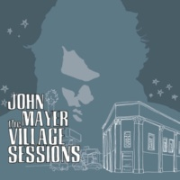 John Mayer The Village Sessions